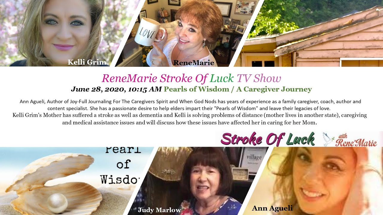 Pearls of Wisdom  A Caregiver Journey   ReneMarie Stroke Of Luck TV Show   June 28, 2020, 1015 AM