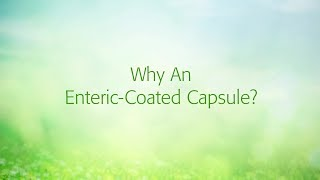 Why An Enteric Coated Capsule