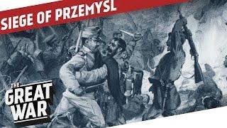 Siege of Przemyśl - Summary I THE GREAT WAR Special