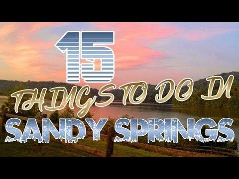 Top 15 Things To Do In Sandy Springs, Georgia