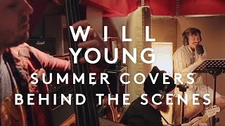 Will Young | Summer Covers - Behind The Scenes (Full Video)