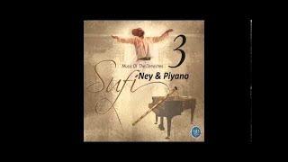 SUFİ 3 MUSİC OF THE DERVİSHES NEY PİYANO   DUALAR SEMAYA (Sufi Music)