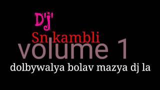 Download Hindi Video Songs - dolby waleya bolav mazya dj la dj mix djsn kambli || new marathi dj song 2016