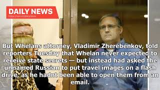 Daily News - American Held In Russia Unwittingly Got Thumb Drive With State Secrets, Lawyer Says