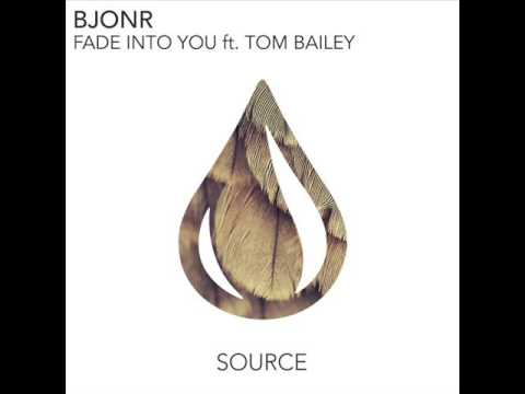 BJONR ft. Tom Bailey - Fade Into You (Original Mix)