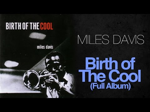 Miles Davis - Birth Of The Cool (1957 Full Album)