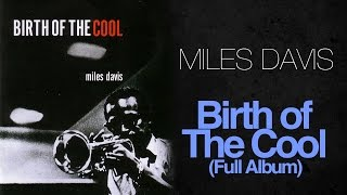 Miles Davis - Birth Of The Cool (1957 Full Album)