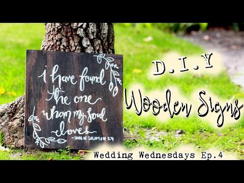 D.I.Y Wooden Signs |Boho Inspired Wedding| // Wedding Wednesdays Ep. 4