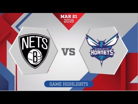 Charlotte Hornets vs Brooklyn Nets: March 21, 2018