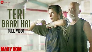 Teri Baari Hai (Full Video Song) | Mary Kom