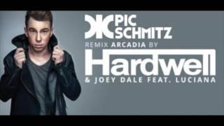 Hardwell & Joey Dale feat. Luciana - Arcadia (Pic Schmitz Remix)