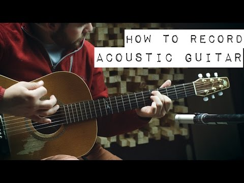 Acoustic Guitar | 10 Ways to Record, Mic Shootouts, Position