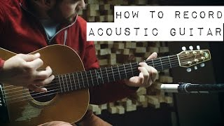 Acoustic Guitar | 10 Ways to Record, Mic Shootouts, Positions, and More
