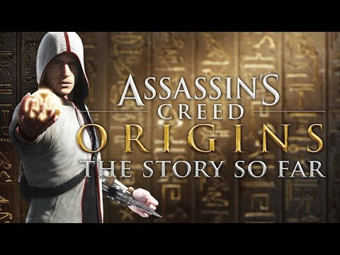 Assassin s Creed Origins | The Story So Far