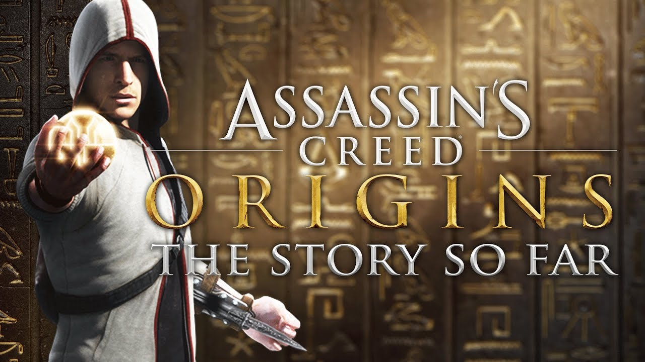 Assassin S Creed Origins The Story So Far 2007 2017 Youtube