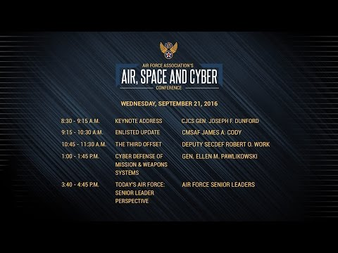 Live from 2016 Air, Space, Cyber Conference on Wednesday Sep. 21, 2016