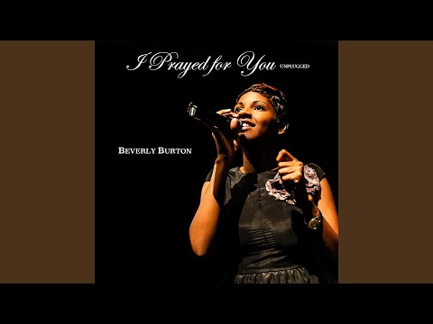 I Prayed for You (Unplugged)