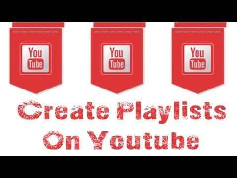 How To Create and Manage Playlists On Youtube - Youtube Tutorial