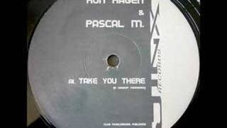 Ron Hagen & Pascal M. - Take You There