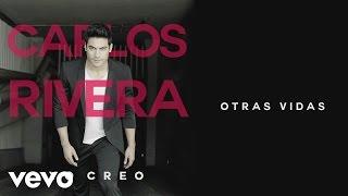 Carlos Rivera - Otras Vidas