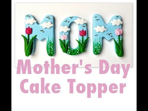 How To Make A Mother's Day Cake Topper