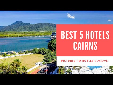 Top 5 Best Hotels In Cairns, Australia - Sorted By Rating Guests