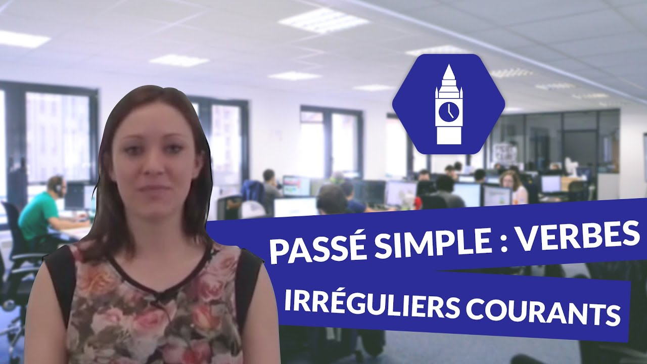 Le Passe Simple Les Verbes Irreguliers Courants Anglais Youtube