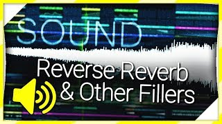 🔊 Sound Design Using Reverse Reverb & Other Fillers