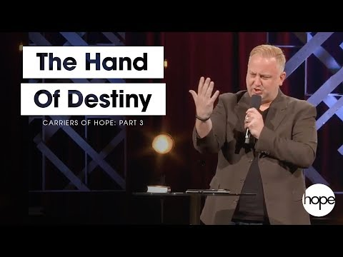 Carriers Of Hope: Part 3 | The Hand Of Destiny