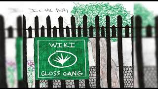 Wiki Feat. Gloss Gang - In The Park