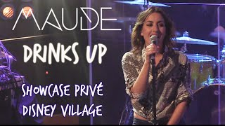 MAUDE - DRINKS UP [ LIVE @ Disney Village - Paris ]