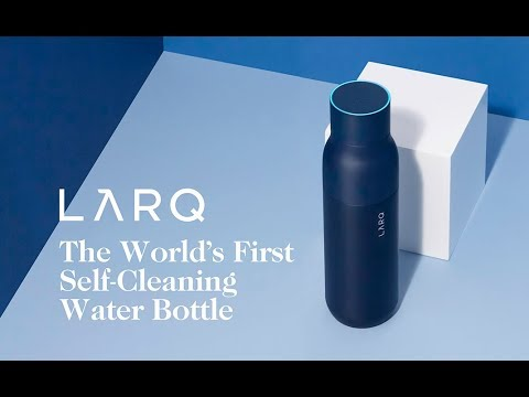 LARQ – The World's First Self-Cleaning Water Bottle