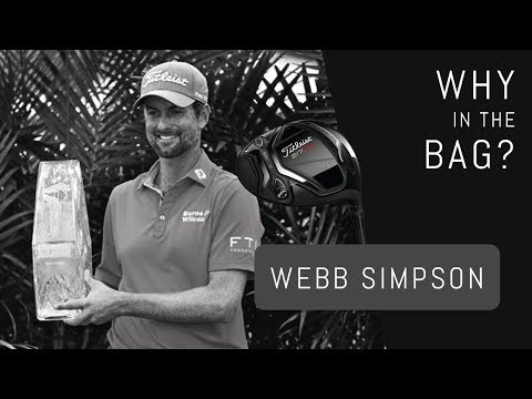 Why In The Bag? Webb Simpson
