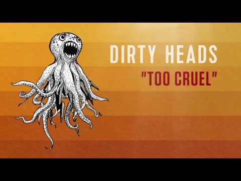 Dirty Heads - 'Too Cruel' (Official Audio)