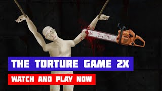 The Torture Game 2X · Game · Gameplay