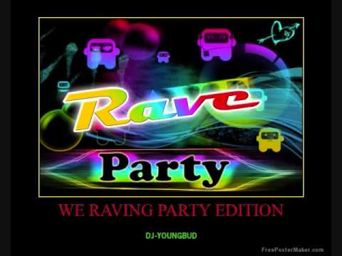 RAVING PARTY EDITION MIX MAY 2013 @DJ-YOUNGBUD,RDX,BLAKRHYNO,CHINO,VOICEMAIL,NAVINO,&MORE