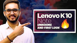 Lenovo K10 Note Unboxing and First Look – Meet Lenovo's Latest Budget Phone in India