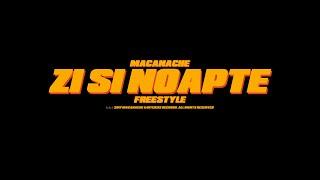 Macanache - Zi Si Noapte Freestyle