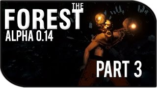 The Forest 0.14 Gameplay Part 3 – Cannibal Attack!