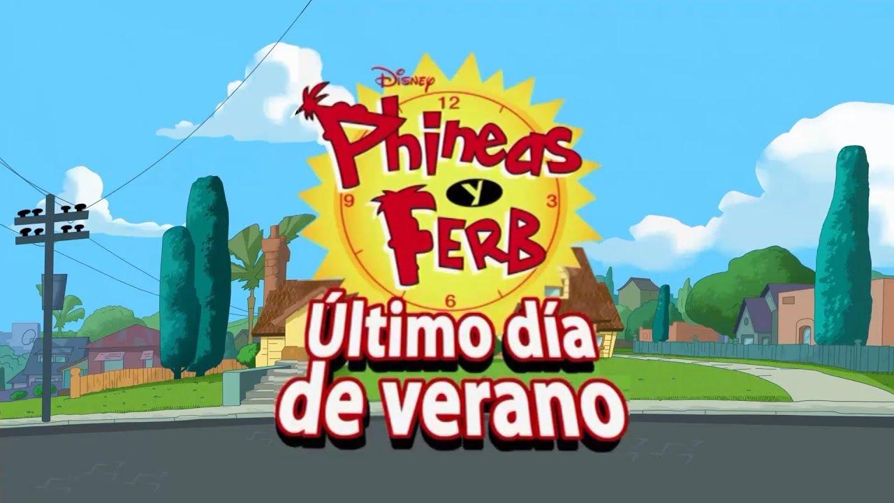 """Capitulo Final Phineas y Ferb Último dia del verano (Voz Juan """"D"""") YouTube"""