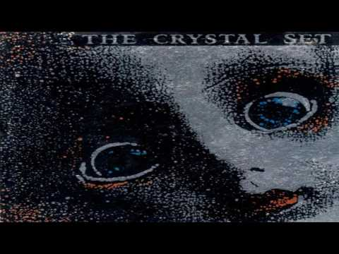 The Crystal Set - Benefit Of The Doubt