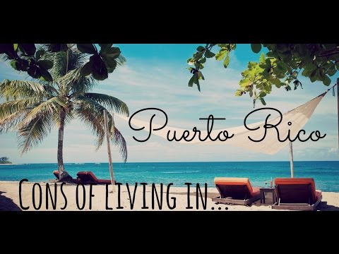 Puerto Rico...and The Cons of Living Here.