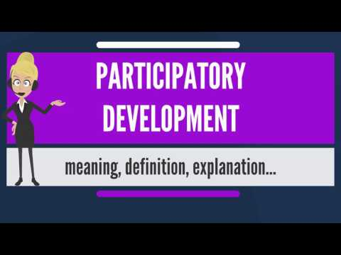 What is PARTICIPATORY DEVELOPMENT? What does PARTICIPATORY DEVELOPMENT mean?
