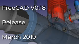 FreeCAD Version 0.18 Release Trailer