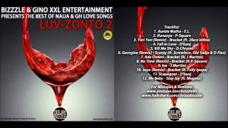 LUV-ZONTO 2 (BEST OF NAIJA & GH LOVE SONGS) -- Bizzzle