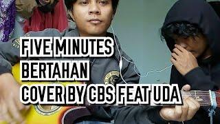 Download lagu Five Minutes - Bertahan  [Cover By CBS feat UDA terbaru 2017]