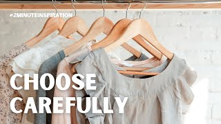 Choose your clothing carefully