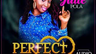 Julie Pola   perfect love