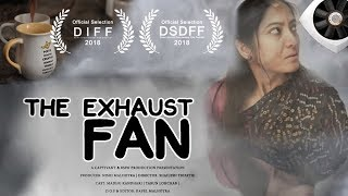 Family Drama The Exhaust Fan The story of most of the middle class household