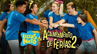 """LUCCAS NETO - A VITÓRIA É DE TODOS """"ACAMPAMENTO DE FÉRIAS 2"""""""
